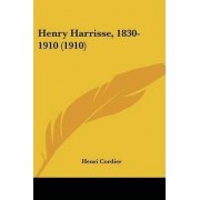 Henry Harrisse, 1830-1910 (1910) by Henri Cordier
