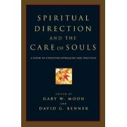 Spiritual Direction and the Care of Souls by Gary W Moon
