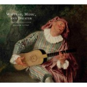 Watteau, Music, and Theater by Katharine Baetjer