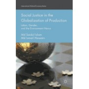 Social Justice in the Globalization of Production: Labor, Gender, and the Environment Nexus
