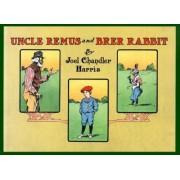 Uncle Remus and Brer Rabbit by Joel Chandler Harris