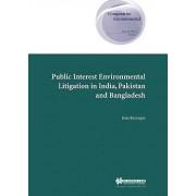 Public Interest Environmental Litigation in India,Pakistan and Bangladesh: v.7 by Jona Razzaque