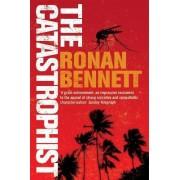 The Catastrophist by Ronan Bennett