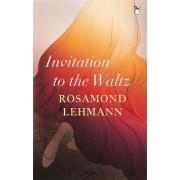 Invitation to the Waltz by Rosamund Lehmann