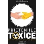 Prieteniile toxice - Mireille Bourret