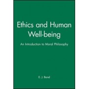 Ethics and Human Well Being by Ej Bond