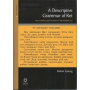 A Descriptive Grammar of Ket (Yenisei-Ostyak): Introduction, Phonology and Morphology Part 1 by Stefan Georg