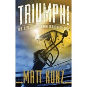 Triumph!: An Athlete's Guide to Winning on and Off the Field