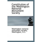 Constitution of the Washington National Monument Society by Washington D National Monument Society
