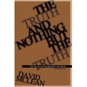 The Truth and Nothing But the Truth by David McLean