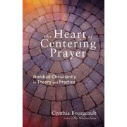 Heart of Centering Prayer by Cynthia Bourgeault