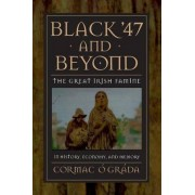 Black '47 and Beyond by Cormac O. Grada