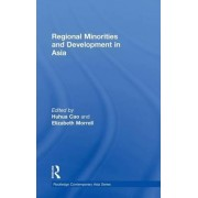 Regional Minorities and Development in Asia by Huhua Cao