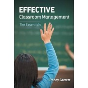 Effective Classroom Management by Tracey Garrett