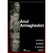 Anul Amarghedon - cronica politica a anului 2002