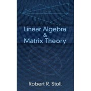 Linear Algebra and Matrix Theory by Robert R. Stoll
