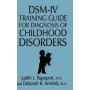 DSM-IV Training Guide For Diagnosis Of Childhood Disorders by Judith L. Rapoport