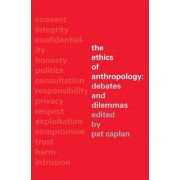 The Ethics of Anthropology by Pat Caplan