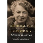 The Moral Basis of Democracy by Eleanor Roosevelt