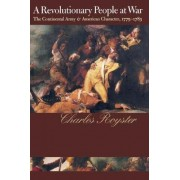 A Revolutionary People at War by Charles Royster