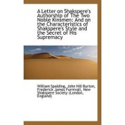 A Letter on Shakspere's Authorship of the Two Noble Kinsmen by William Spalding