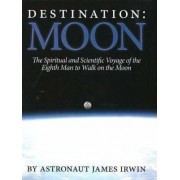 Destination: Moon by James B Irwin