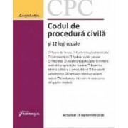 Codul de procedura civila si 12 legi uzuale act. 15 septembrie 2016
