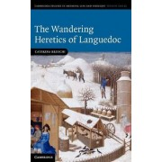 The Wandering Heretics of Languedoc by Caterina Bruschi