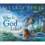What is God Like? by Beverley Lewis