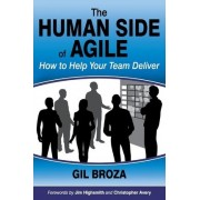 The Human Side of Agile - How to Help Your Team Deliver by Gil Broza
