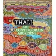 Thali: Contemporary Aboriginal Art by Marc Yvonnou
