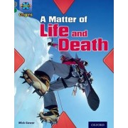Project X Origins: Grey Book Band, Oxford Level 12: Dilemmas and Decisions: A Matter of Life and Death by Mick Gowar