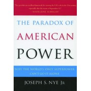 The Paradox of American Power by Joseph S. Nye