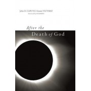After the Death of God by John D. Caputo