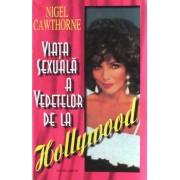Viata sexuala a vedetelor de la Hollywood