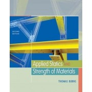 Applied Statics and Strength of Materials by Thomas Burns