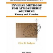 Inverse Methods For Atmospheric Sounding: Theory And Practice by Clive D. Rodgers