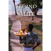 Behind the Smile, Second Edition by George Gmelch