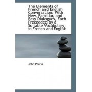 The Elements of French and English Conversation by John Perrin