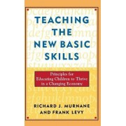 Teaching the New Basic Skills by Frank Levy