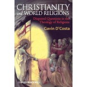 Christianity and World Religions by Gavin D'Costa