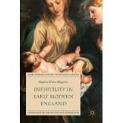 Infertility in Early Modern England by Daphna Oren-Magidor