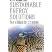 Sustainable Energy Solutions for Climate Change by Mark Diesendorf