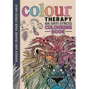 Colour Therapy: An Anti-Stress Colouring Book by Cindy Wilde