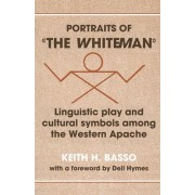 Portraits of 'the Whiteman' by Keith H. Basso