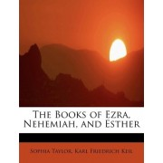 The Books of Ezra, Nehemiah, and Esther by Sophia Taylor