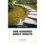 One Hundred Great Essays by Robert J DiYanni