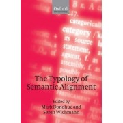 The Typology of Semantic Alignment by Mark Donohue