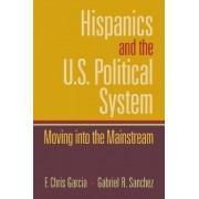 Hispanics and the U.S. Political System by Chris Garcia