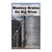 Monkey Brains on Big River
